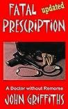 Fatal Prescription: A Doctor without Remorse