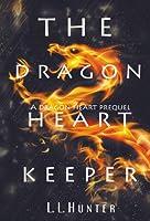 The Dragon Heart Keeper (Dragon Heart #1)