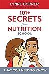 101+ Secrets from Nutrition School by Lynne M. Dorner
