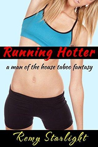Running Hotter: A Man of the House Taboo Fantasy (The Running Hot Quartet Book 4)