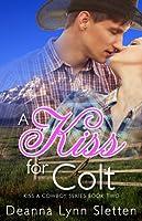A Kiss for Colt (Kiss A Cowboy #2)