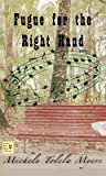 Fugue for the Right Hand by Michele Tolela Myers