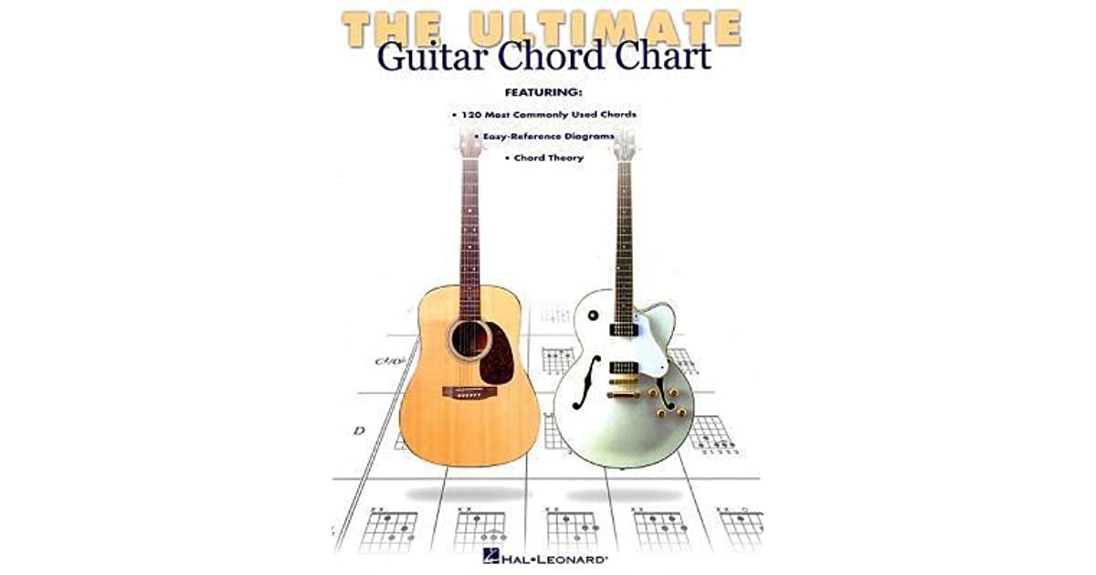 The Ultimate Guitar Chord Chart By Hal Leonard Publishing Company
