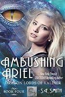 Ambushing Ariel (Dragon Lords of Valdier, #4)