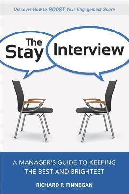 The Stay Interview  A Manager's - Richard P