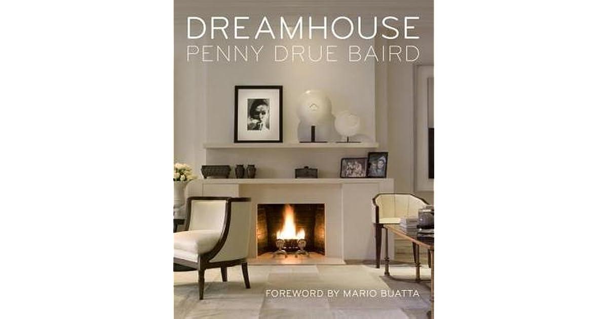 Dreamhouse Penny Drue Baird By Penny Drue Baird