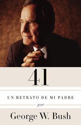 41: Un Retrato de Mi Padre (Edici�n En Espa�ol)