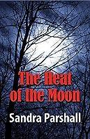 The Heat of the Moon (Rachel Goddard Mystery #1)