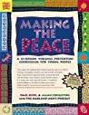 Making the Peace: A 15-Session Violence Prevention Curriculum for Young People