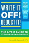 Write It Off! Deduct It!: The A-To-Z Guide to Tax Deductions for Home-Based Businesses