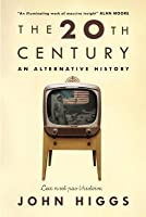 The 20th Century: An Alternative History