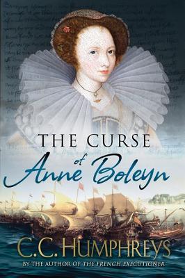 The Curse of Anne Boleyn (French Executioner #2)