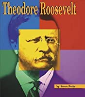 Theodore Roosevelt: A Photo-Illustrated Biography (Photo-Illustrated Biographies)
