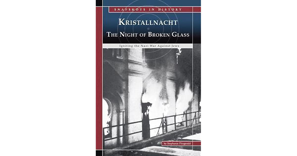 night of broken glass essays What is kristallnacht, what happened on the night of broken glass and how is the anniversary marked to see all content on the sun.