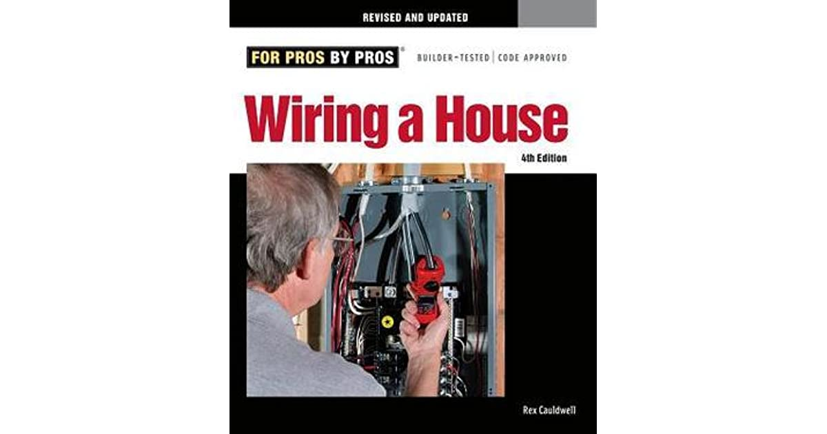 Amazing Wiring A House 5Th Edition By Rex Cauldwell Wiring Cloud Xeiraioscosaoduqqnet