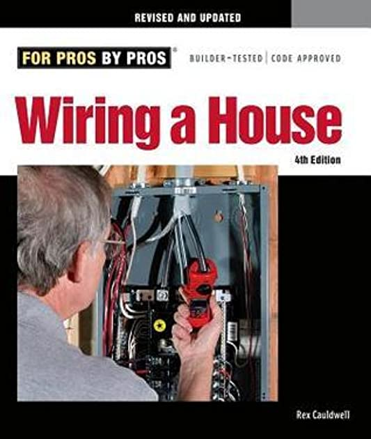 wiring a house 4th edition completely revised and updated by rex rh goodreads com wiring a house 5th edition pdf House Wiring Diagram Examples