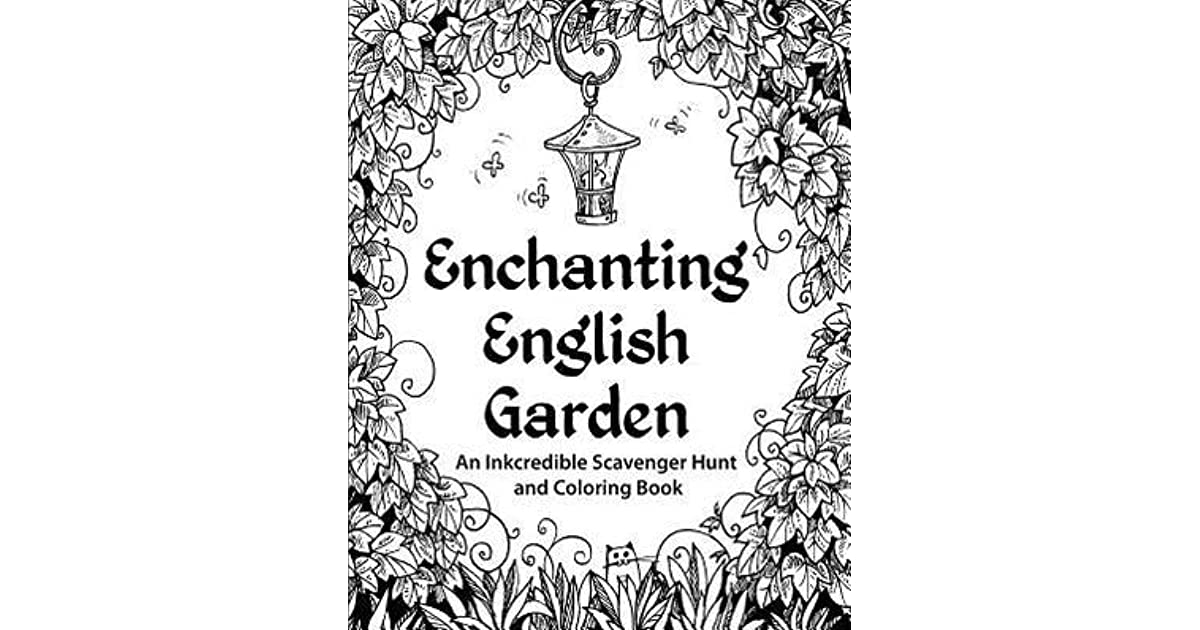 Enchanting English Garden An Inkcredible Scavenger Hunt And Coloring Book By HR Wallace Publishing