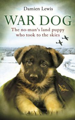 War Dog The no-man's-land puppy who took to the skies