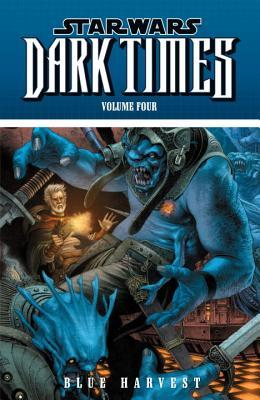 Star Wars: Dark Times, Volume Four: Blue Harvest