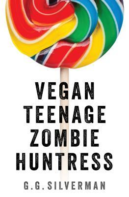 Vegan Teenage Zombie Huntress
