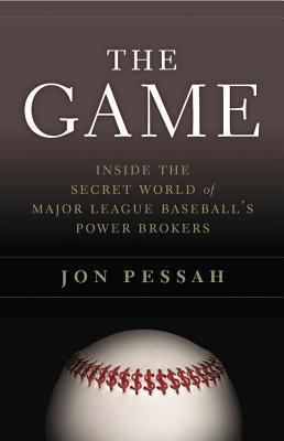 The Game: Inside the Secret World of Major League Baseball's