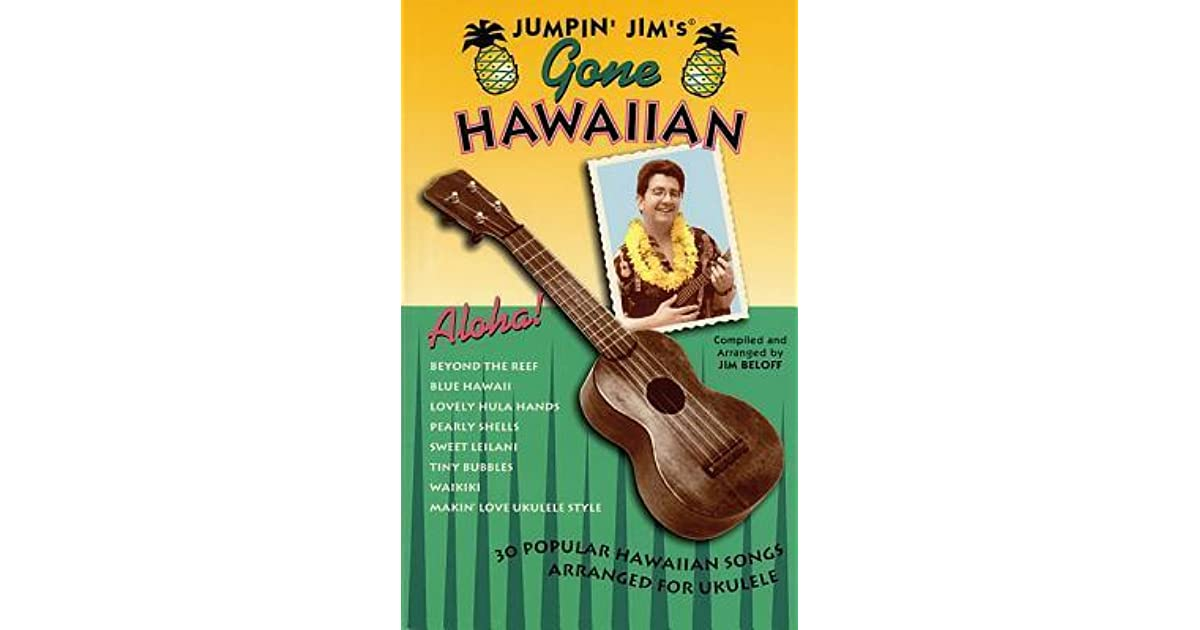 Jumpin Jims Gone Hawaiian Ukulele Solo By Jim Beloff
