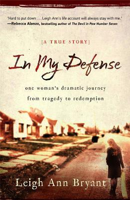 In My Defense: An Unlikely Romance, a Deadly Gunshot, and a Young Widow's Road to Redemption