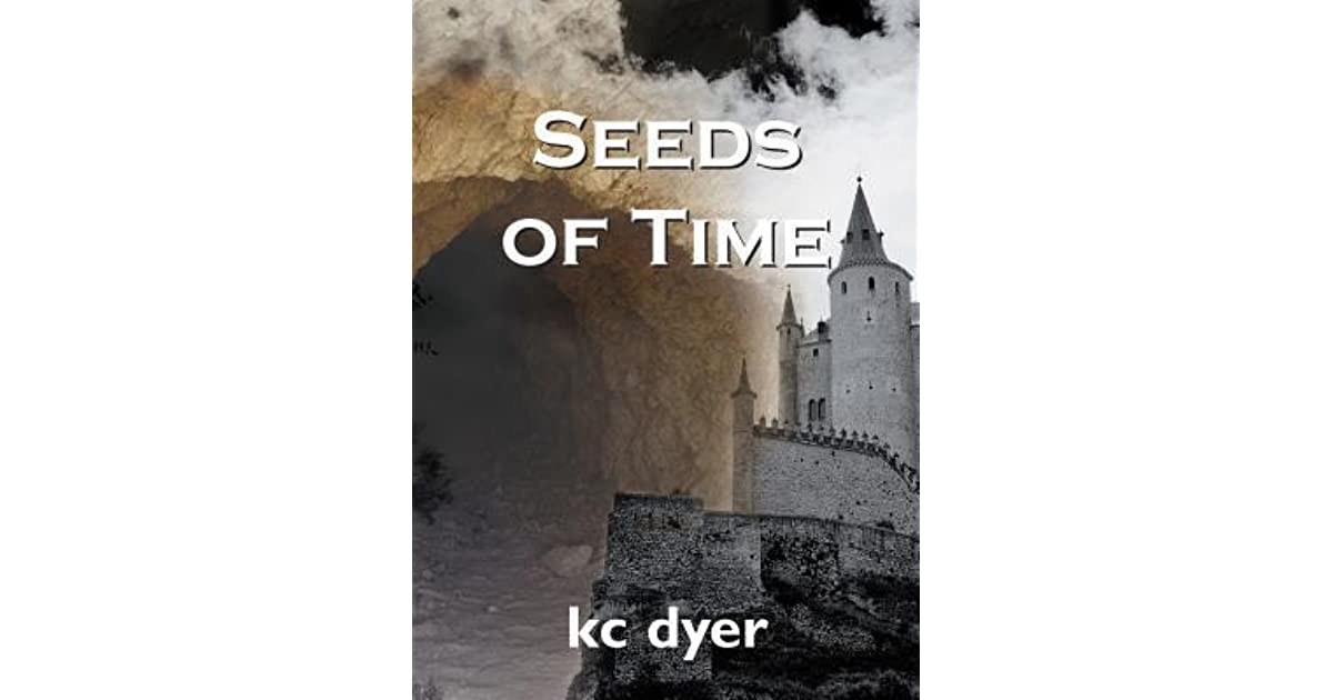Seeds of Time (Eagle Glen, #1) by K.C. Dyer — Reviews, Discussion, Bookclubs, Lists