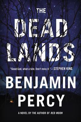 The Dead Lands by Benjamin Percy