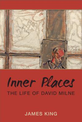Inner Places The Life of David Milne
