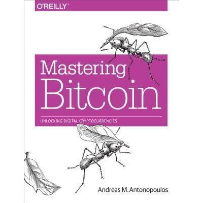 Mastering Bitcoin Unlocking Digital Cryptocurrencies By Andreas M