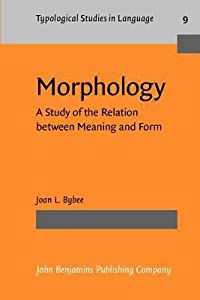 Morphology: A Study Of The Relation Between Meaning And Form