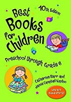 Best Books for Children: Preschool Through Grade 6, 10th Edition
