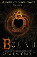 Bound (House of Crimson and Clover #2)