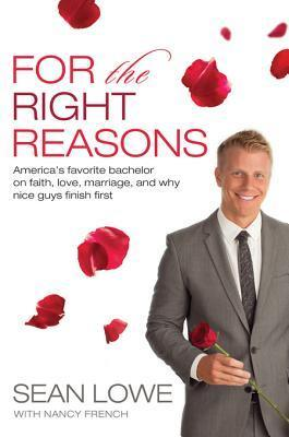 For the Right Reasons America's Favorite Bachelor on Faith, Love, Marriage, and Why Nice Guys Finish First