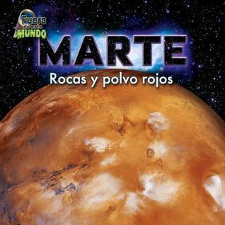 Marte: Rocas y Polvo Rojos  by  Joyce L. Markovics