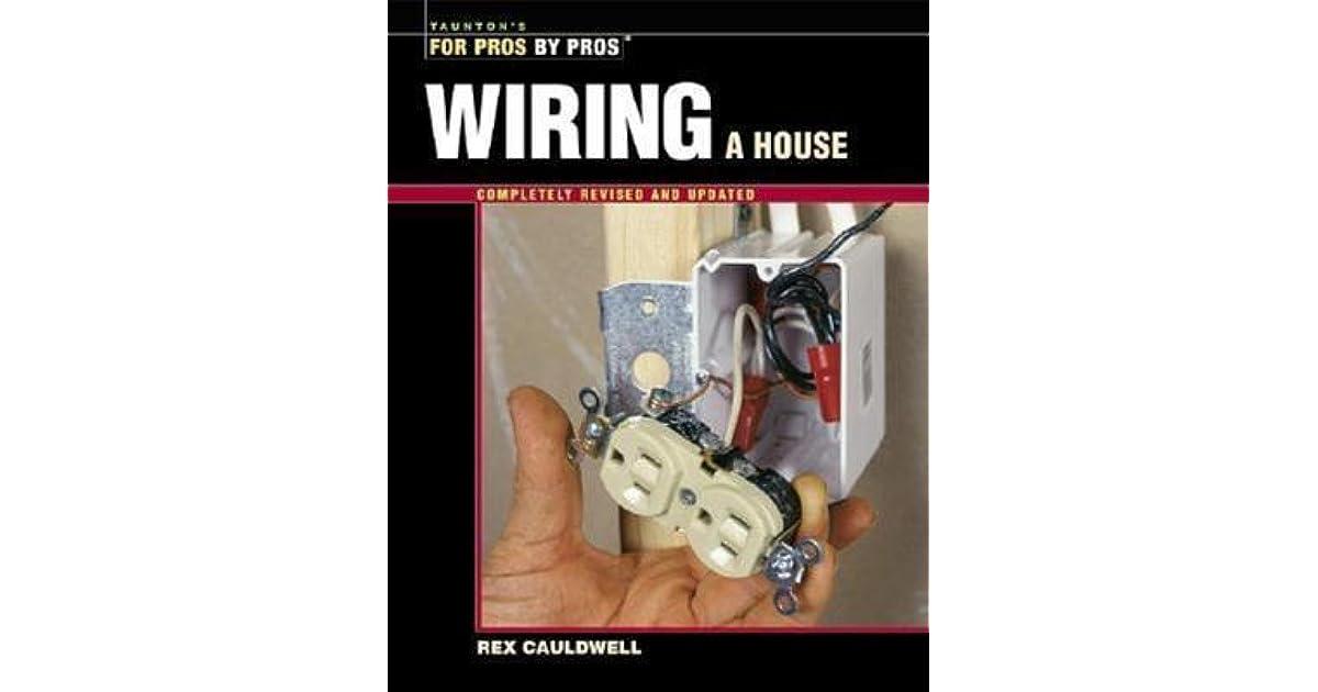 Surprising Wiring A House By Rex Cauldwell Wiring Cloud Xeiraioscosaoduqqnet