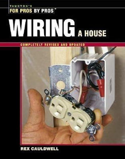 wiring a house by rex cauldwell rh goodreads com