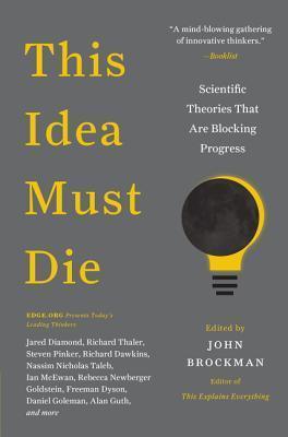 This Idea Must Die- Scientific The