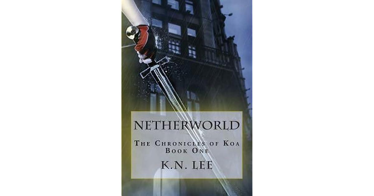 Netherworld The Chronicles Of Koa 1 By Kn Lee