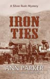 Iron Ties (Silver Rush, #2)