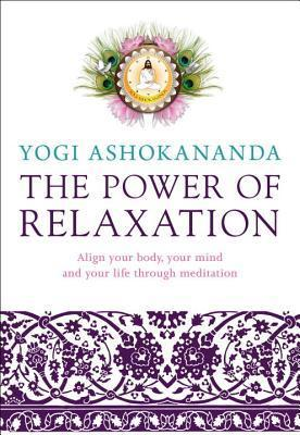 Power-of-Relaxation-Align-Your-Body-Your-Mind-and-Your-Life-Through-Meditation