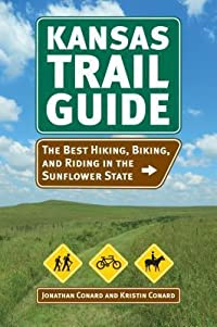 Kansas Trail Guide: The Best Hiking, Biking, and Riding in the Sunflower State
