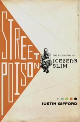 Street Poison: The Biography of Iceberg Slim