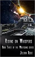Riding on Whispers (Wolfegang #3)