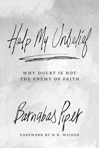 Doubters of Biblical Proportion: I Believe, Help My Unbelief