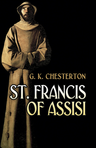 St. Francis of Assisi by G.K. Chesterton