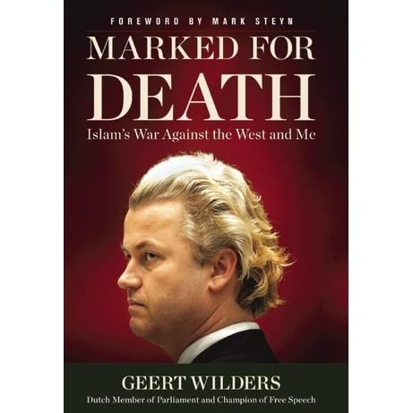 Marked for Death: Islam's War Against the West and Me by Geert Wilders