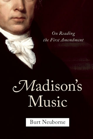 Madison's Music  On Reading the First Amendment