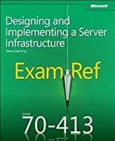 Exam Ref MCSE 70-413: Designing and Implementing a Server Infrastructure